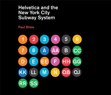 Paul Shaw - Helvetica and the New York City Subway System