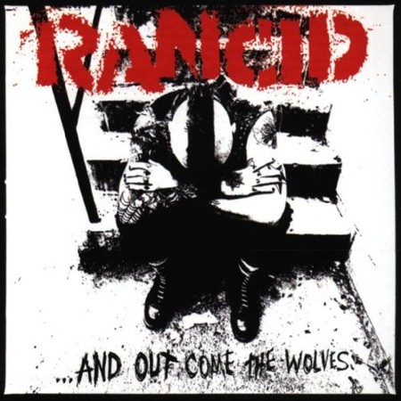 Rancid - ...And Out Come The Wolves