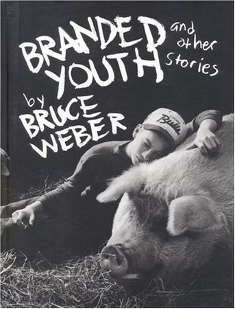 bruce weber - Branded Youth and Other Stories