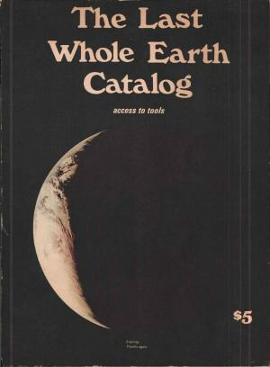 Stewart Brand, Portola Institute, Ramdom House - The Last Whole Earth Catalog