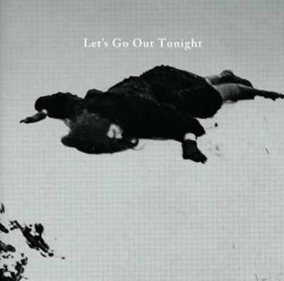 we are time - Let's Go Out Tonight