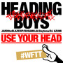 HEADING BOYS - USE YOUR HEAD