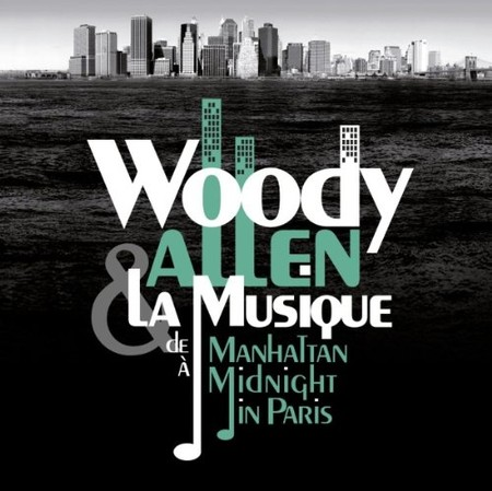 Woody Allen Et La Musique - La Musique De Manhattan À Midnight In Paris