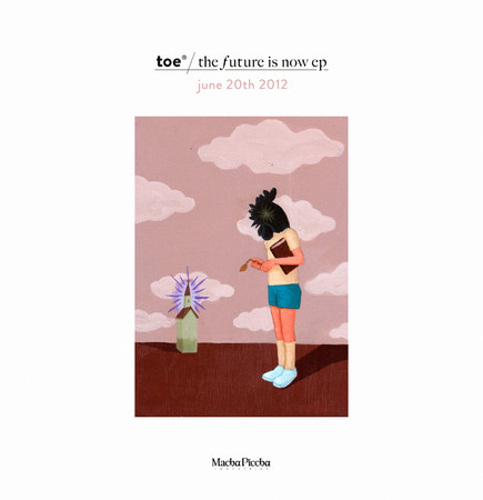 toe - The Future Is Now EP