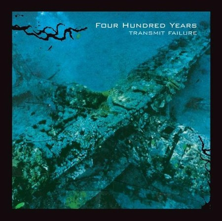 Four Hundred Years - Transmit Failure