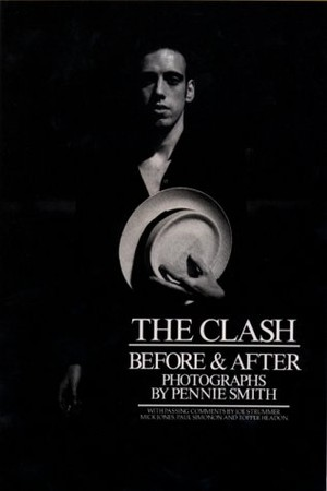 Pennie Smith - The Clash: Before & After