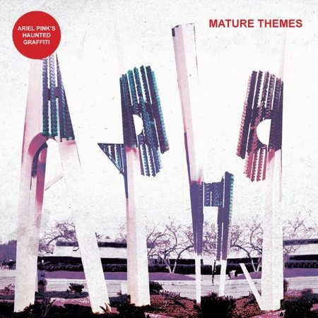 Ariel Pink's Haunted Grafitti - Mature Themes [Analog]