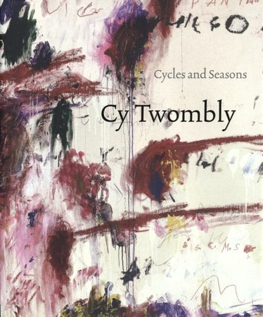 Cy Twombly - Cycles and Seasons