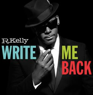 R.Kelly - Write Me Back (Deluxe Version)
