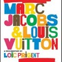Loic Prigent - Marc Jacobs & Louis Vuitton