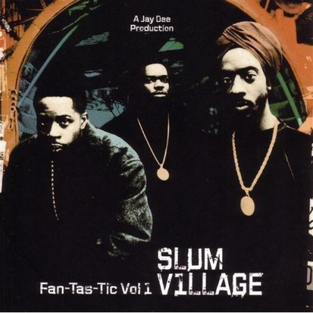 Slum Village/Fantastic Vol. 1 - Fantastic Vol. 1