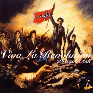 Dragon Ash - Viva La Revolution