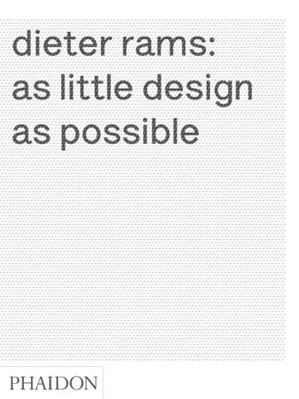 "Sophie Lovell - ""dieter rams: as little design as possible"", 2011"