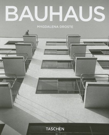 Magdalena Droste - The Bauhaus: 1919 - 1933 : Reform and Avant-garde (Basic Art Series)