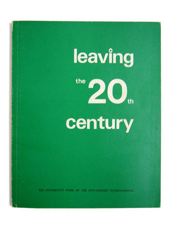 The Situationist International - Leaving the 20th century