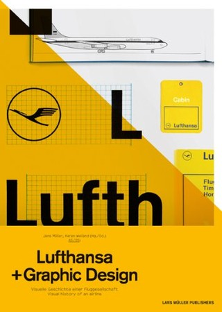 Jens Muller, Karen Weiland  - Lufthansa and Graphic Design: Visual History of an Airplane