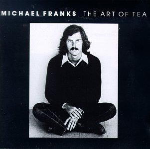 Michael Franks - The Art Of Tea