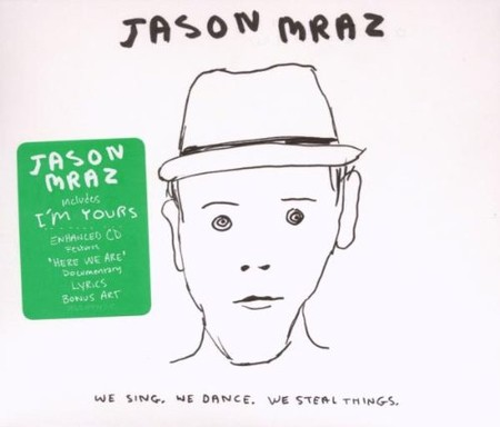 Jason Mraz - We Sing We Dance We Steal Things