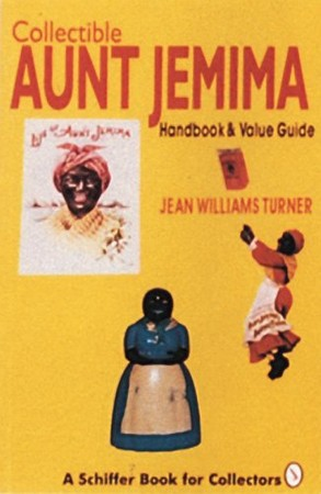 Jean Williams Turner - Collectible Aunt Jemima: Handbook and Value Guide