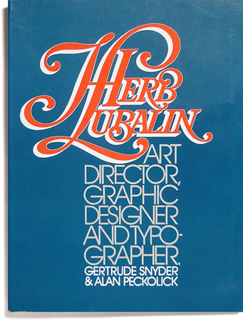 "Gertrude Snyder & Alan Peckolick - ""Herb Lubalin Art Didector, Graphic Designer and Typographer"", 1985"