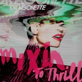 Dragonette Mixin To Thrill